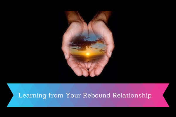 learn from your rebound relationships